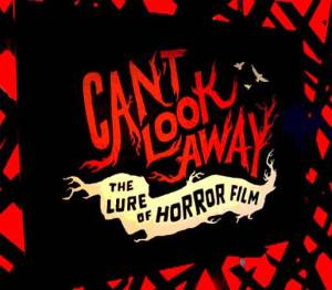 """""""Can't Look Away: The Lure of Horror Film"""" at the EMP Museum."""